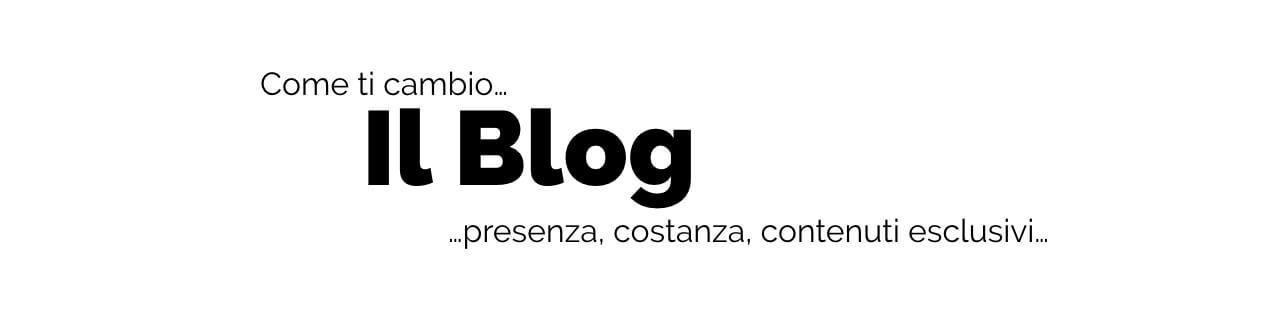 Come ti cambio il blog...